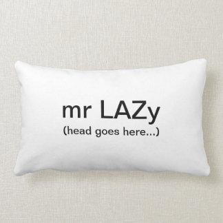 mr LAZy's Pillow