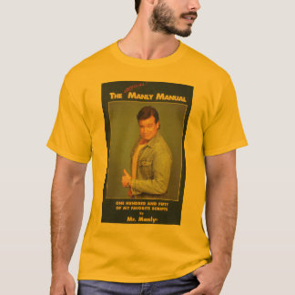 Mr. Manly T-shirt