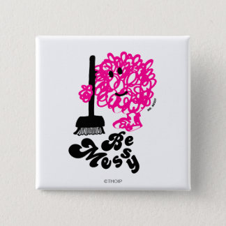 Mr. Messy Cleaning Up Pinback Button