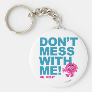 Mr. Messy   Don't Mess With Me Keychain