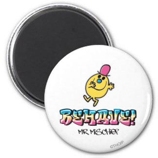 Mr. Mischief   Behave 2 Inch Round Magnet