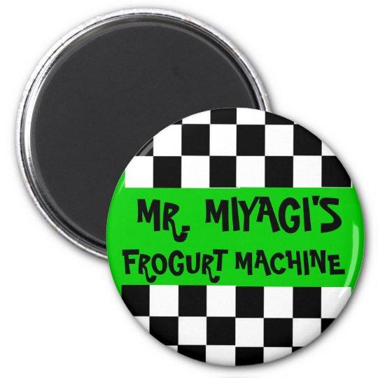 Mr Miyagis Frogurt Machine Magnet