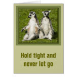 Mr & Mrs Lemur - Hold tight and never let go Card