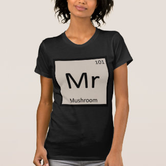 Mr - Mushroom Vegetable Chemistry Periodic Table Tshirt
