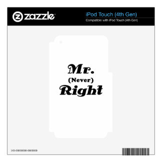 Mr Never Right iPod Touch 4G Skins