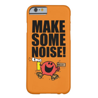 Mr. Noisy | Make Some Noise Barely There iPhone 6 Case