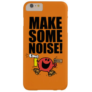 Mr. Noisy | Make Some Noise Barely There iPhone 6 Plus Case
