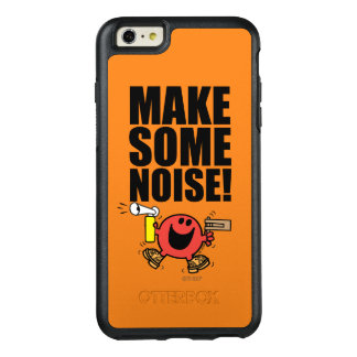 Mr. Noisy | Make Some Noise OtterBox iPhone 6/6s Plus Case