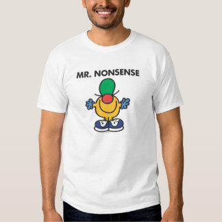 Mr. Nonsense | Funny Outfit T Shirt
