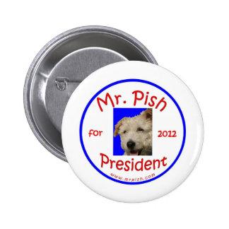 Mr Pish for President 2012 Pinback Button