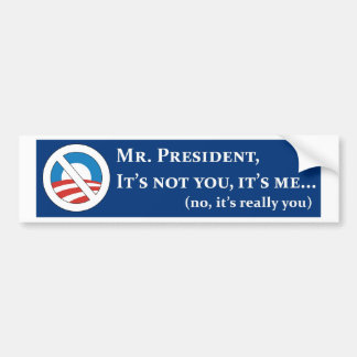 mr president its not you its me blue.jpg bumper sticker