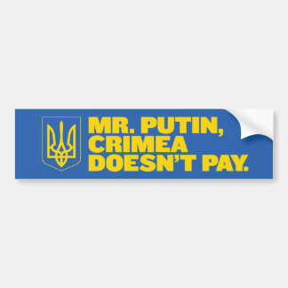 Mr Putin Crimea doesn t pay bumper sticker