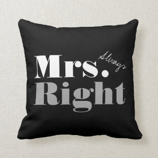 Mr Right and Mrs Always Right throw pillow