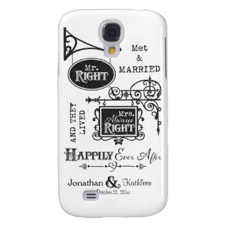 Mr. Right and Mrs. Always Right Wedding Marriage Samsung Galaxy S4 Cases