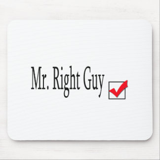 Mr. Right Guy Mouse Pad