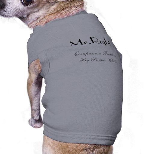 Mr.Right, moda de la compasión por el blanco de Pe Camiseta De Perro