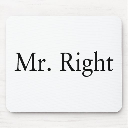 Mr Right Mouse Pad