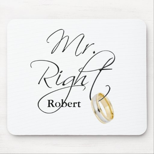 Mr Right Mouse Pads