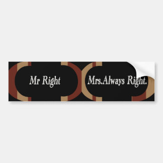 Mr Right & Mrs Always Right  Greeting Cards Bumper Sticker