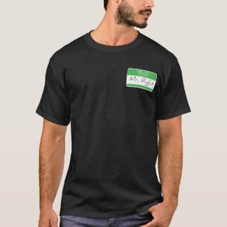 Mr. Right Name Tag Joke Shirt