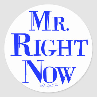 Mr. Right Now Classic Round Sticker