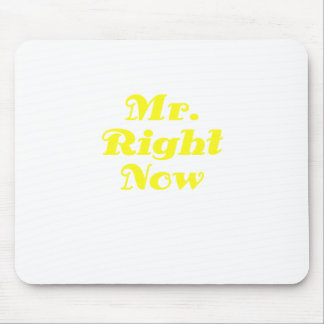 Mr Right Now Mouse Pad