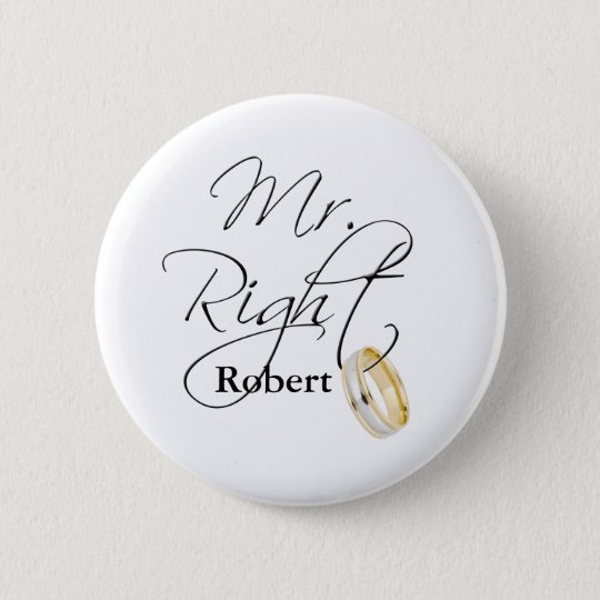 Mr Right Pinback Button