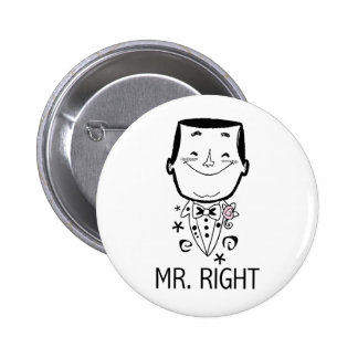 Mr. Right T-shirts and Gifts Pinback Button