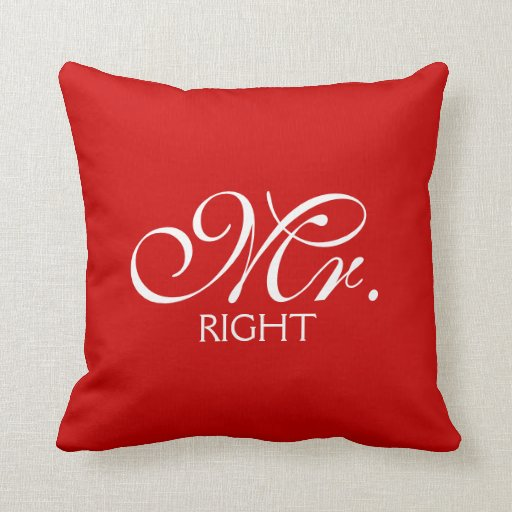 How To Choose The Right Throw Pillows : Mr. Right Throw Pillow Zazzle