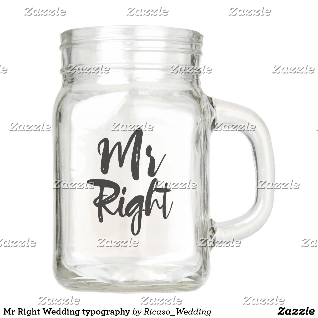 Mr Right Wedding typography Mason Jar
