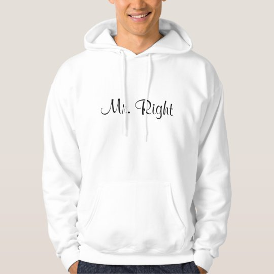 Mr. Right White Hoodie