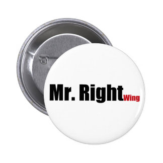 Mr. Right Wing Pinback Button