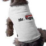 Mr Right Wrong Dog T Shirt