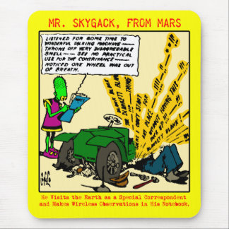 Mr. Skygack observes a broken-down automobile Mouse Pad