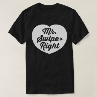 Mr. Swipe Right Mobile Dating App Funny Slogan T Shirt