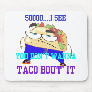 Mr. Taco Mouse Pads