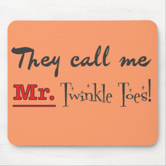 Mr. Twinkle Toes Ballet Gifts Mouse Pads