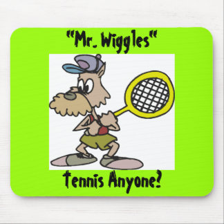 """Mr. Wiggles"", Tennis Anyone? Mouse Pad"