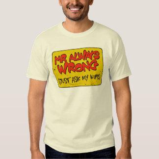 mr wrong... t-shirts