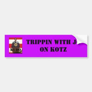 mrgreene 2, TRIPPIN WITH JG ON KOTZ, KUDO Bumper Sticker