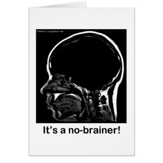 MRI: It's a no-brainer! Greeting Card