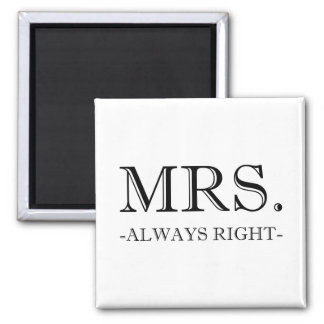 Mrs Always Right 2 Inch Square Magnet