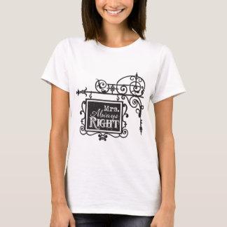 Mrs. Always Right Batchelorette Party Wedding T-Shirt
