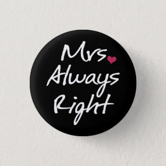 Mrs Always Right Button
