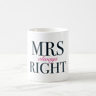 Mrs Always Right Classic White Mug