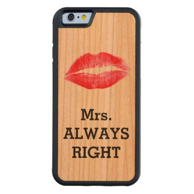 Mrs Always Right Funny Carved® Cherry iPhone 6 Bumper