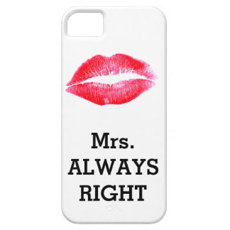Mrs Always Right Funny iPhone 5 Covers