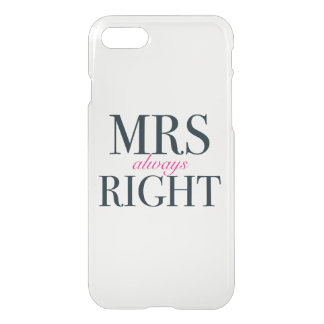 Mrs Always Right iPhone 7 Clearly Deflector Case