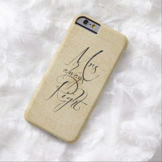 Mrs Always Right linen pattern Barely There iPhone 6 Case