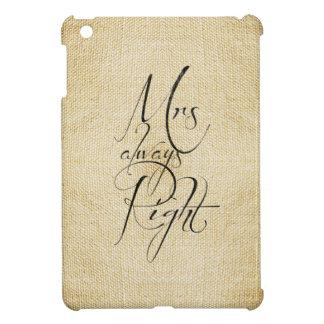 Mrs Always Right linen pattern iPad Mini Covers
